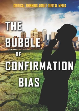 Picture of The Bubble of Confirmation Bias: