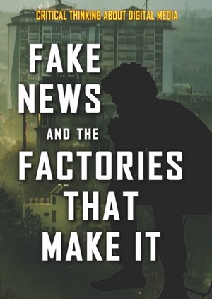 Picture of Fake News and the Factories That Make It: