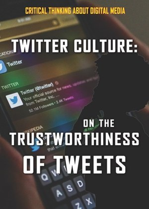 Picture of Twitter Culture: On the Trustworthiness of Tweets: