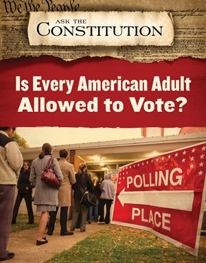 Picture of Is Every American Adult Allowed to Vote?: