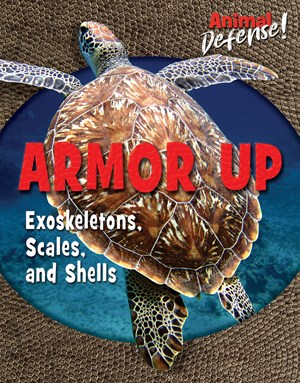 Picture of Armor Up: Exoskeletons, Scales, and Shells