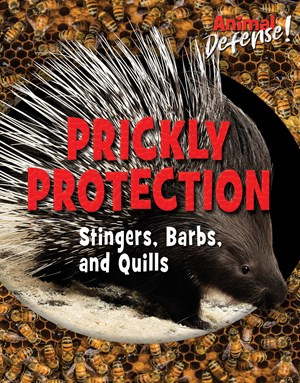 Picture of Prickly Protection: Stingers, Barbs, and Quills