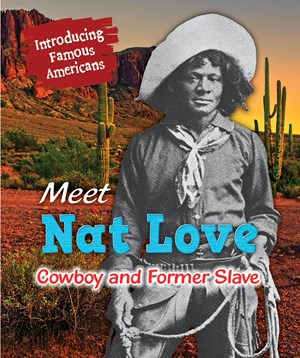 Picture of Meet Nat Love: Cowboy and Former Slave