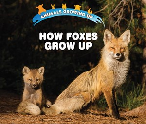 Picture of How Foxes Grow Up: