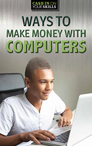 Picture of Ways to Make Money with Computers: