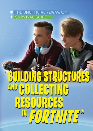 Picture of Building Structures and Collecting Resources in Fortnite®: