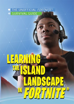 Picture of Learning the Island Landscape in Fortnite®: