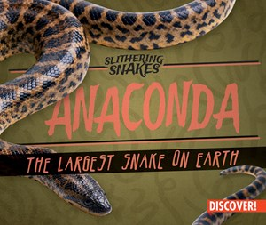 Picture of Anaconda: The Largest Snake on Earth:
