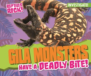 Picture of Gila Monsters Have a Deadly Bite!: