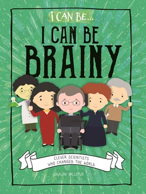 Picture of I Can Be Brainy: Clever Scientists Who Changed the World: