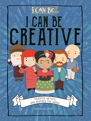 Picture of I Can Be Creative: Talented Artists Who Inspired the World:
