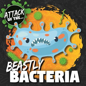 Picture of Beastly Bacteria: