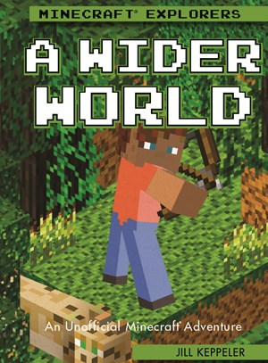 Picture of A Wider World: An Unofficial Minecraft® Adventure