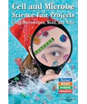 Cell and Microbe Science Fair Projects Using Microscopes, Mold, and More