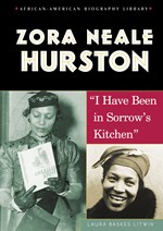 "<h2><a href=""../books/Zora_Neale_Hurston/234"">Zora Neale Hurston: <i>""I Have Been in Sorrow's Kitchen""</i></a></h2>"