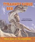 Tyrannosaurus Rex—Fierce King of the Dinosaurs