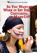 So You Want to Work in Set Design, Costuming, or Make-Up?