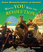 "<h2><a href=""../George_Washington_Crosses_the_Delaware/3802"">George Washington Crosses the Delaware: <i>Would You Risk the Revolution?</i></a></h2>"