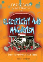 "<h2><a href=""../Easy_Genius_Science_Projects_with_Electricity_and_Magnetism/1152"">Easy Genius Science Projects with Electricity and Magnetism: <i>Great Experiments and Ideas</i></a></h2>"