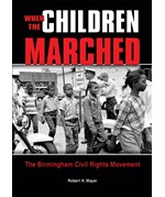 "<h2><a href=""https://www.enslow.com/books/When_the_Children_Marched/2785"">When the Children Marched: <i>The Birmingham Civil Rights Movement</i></a></h2>"