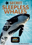 Secret of the Sleepless Whales . . . and More!