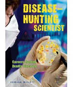 "<h2><a href=""../Disease_Hunting_Scientist/3829"">Disease-Hunting Scientist: <i>Careers Hunting Deadly Diseases</i></a></h2>"