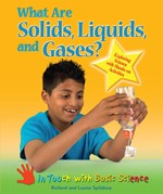 "<h2><a href=""../What_Are_Solids_Liquids_and_Gases/1994"">What Are Solids, Liquids, and Gases?: <i>Exploring Science with Hands-on Activities</i></a></h2>"