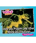 Leafy Sea Dragons and Other Weird Sea Creatures