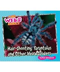 Hair-Shooting Tarantulas and Other Weird Spiders