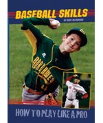 "<h2><a href=""../Baseball_Skills/1783"">Baseball Skills: <i>How to Play Like a Pro</i></a></h2>"