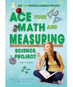 "<h2><a href=""../Ace_Your_Math_and_Measuring_Science_Project/131"">Ace Your Math and Measuring Science Project: <i>Great Science Fair Ideas</i></a></h2>"