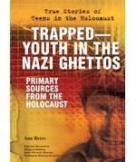 "<h2><a href=""../Trapped_Youth_in_the_Nazi_Ghettos/3644"">Trapped—Youth in the Nazi Ghettos: <i>Primary Sources From the Holocaust</i></a></h2>"