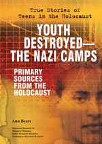 "<h2><a href=""../Youth_Destroyed_The_Nazi_Camps/3645"">Youth Destroyed—The Nazi Camps: <i>Primary Sources From the Holocaust</i></a></h2>"