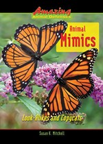 "<h2><a href=""../Animal_Mimics/376"">Animal Mimics: <i>Look-Alikes and Copycats</i></a></h2>"