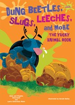 "<h2><a href=""../Dung_Beetles_Slugs_Leeches_and_More/3859"">Dung Beetles, Slugs, Leeches, and More: <i>The Yucky Animal Book</i></a></h2>"