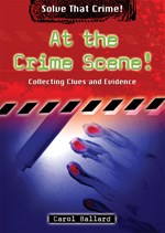 "<h2><a href=""../At_the_Crime_Scene/2994"">At the Crime Scene!: <i>Collecting Clues and Evidence</i></a></h2>"