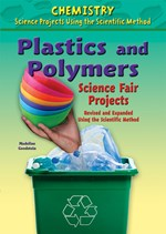 "<h2><a href=""../Plastics_and_Polymers_Science_Fair_Projects_Revised_and_Expanded_Using_the_Scientific_Method/781"">Plastics and Polymers Science Fair Projects, Revised and Expanded Using the Scientific Method</a></h2>"