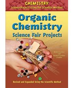 "<h2><a href=""../Organic_Chemistry_Science_Fair_Projects_Revised_and_Expanded_Using_the_Scientific_Method/780"">Organic Chemistry Science Fair Projects, Revised and Expanded Using the Scientific Method</a></h2>"