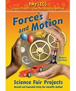 "<h2><a href=""../Forces_and_Motion_Science_Fair_Projects_Revised_and_Expanded_Using_the_Scientific_Method/2715"">Forces and Motion Science Fair Projects, Revised and Expanded Using the Scientific Method</a></h2>"