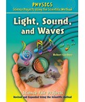 Light, Sound, and Waves Science Fair Projects, Revised and Expanded Using the Scientific Method