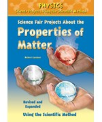 """<h2><a href=""""../Science_Fair_Projects_About_the_Properties_of_Matter_Revised_and_Expanded_Using_the_Scientific_Method/2717"""">Science Fair Projects About the Properties of Matter, Revised and Expanded Using the Scientific Method</a></h2>"""