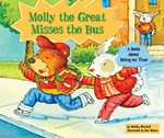 "<h2><a href=""../Molly_the_Great_Misses_the_Bus/771"">Molly the Great Misses the Bus: <i>A Book About Being on Time</i></a></h2>"