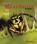 Weird Meat-Eating Plants