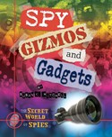 Spy Gizmos and Gadgets