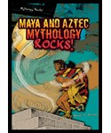 Maya and Aztec Mythology Rocks!
