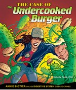 "<h2><a href=""../The_Case_of_the_Undercooked_Burger/715"">The Case of the Undercooked Burger: <i>Annie Biotica Solves Digestive System Disease Crimes</i></a></h2>"