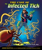 "<h2><a href=""../The_Case_of_the_Infected_Tick/712"">The Case of the Infected Tick: <i>Annie Biotica Solves Circulatory System Disease Crimes</i></a></h2>"