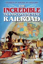"<h2><a href=""../The_Incredible_Transcontinental_Railroad/3294"">The Incredible Transcontinental Railroad: <i>Stories in American History</i></a></h2>"