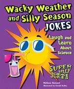 "<h2><a href=""../Wacky_Weather_and_Silly_Season_Jokes/3302"">Wacky Weather and Silly Season Jokes: <i>Laugh and Learn About Science</i></a></h2>"