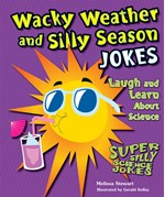 """<h2><a href=""""../Wacky_Weather_and_Silly_Season_Jokes/3302"""">Wacky Weather and Silly Season Jokes: <i>Laugh and Learn About Science</i></a></h2>"""